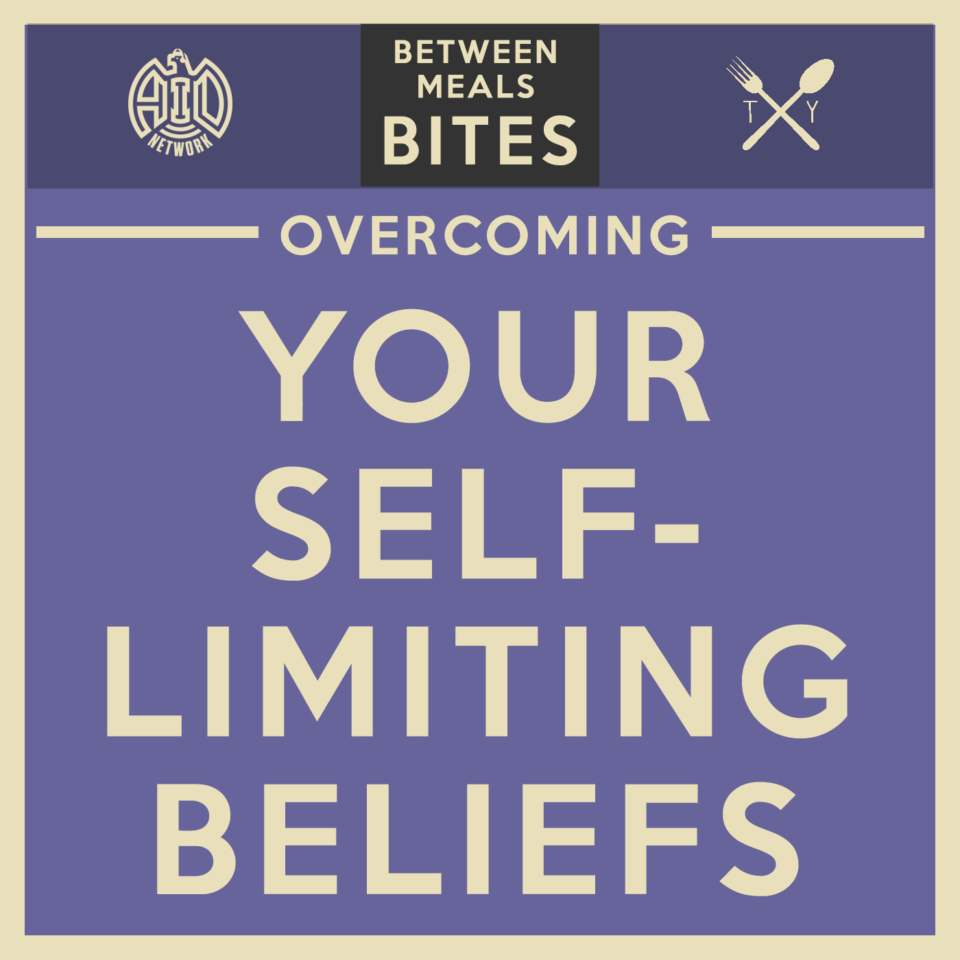 Artwork for #11 Overcoming Your Self-Limiting Beliefs