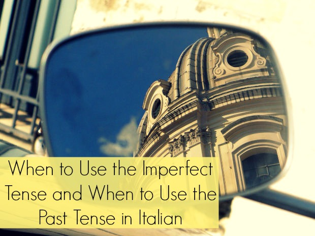 [Podcast 59] When to Use the Imperfect Tense and When to Use the Past Tense in Italian