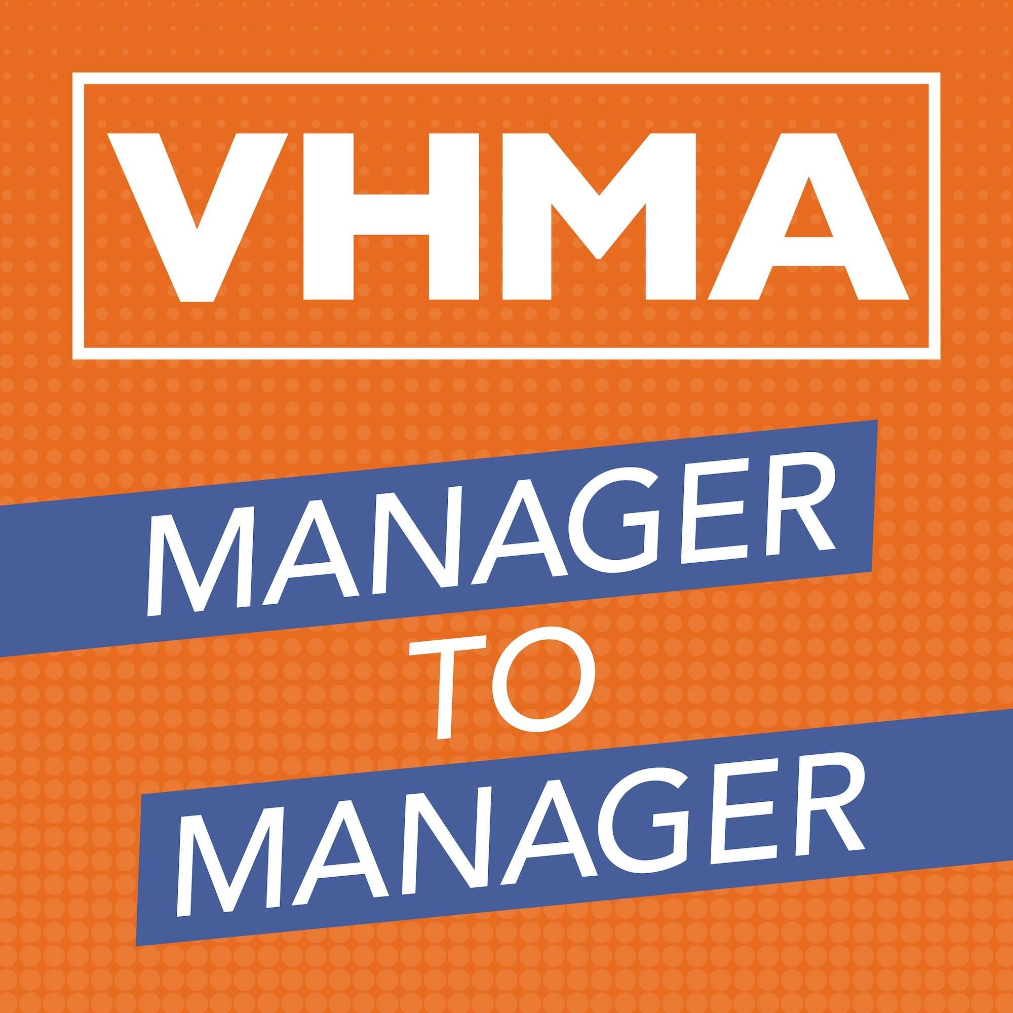 VHMA Manager to Manager