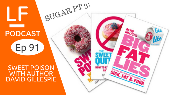 91 Sugar pt 3: Sweet Poison with David Gillespie