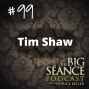 Artwork for Tim Shaw on Spiritualism, Paranormal Tech, and the C2D1 Haunting - The Big Seance Podcast #99