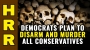 Artwork for Democrats plan to DISARM and MASS MURDER all conservatives