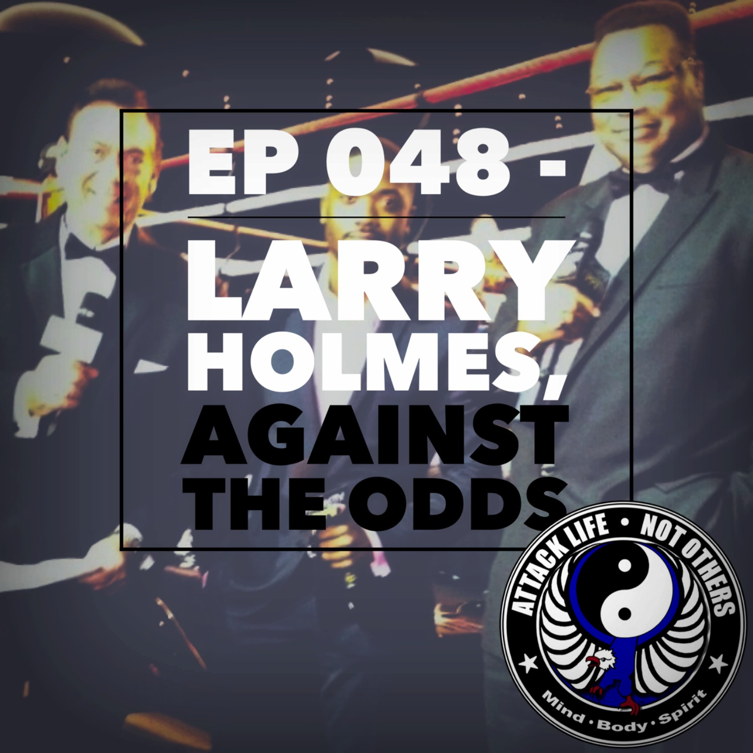 Artwork for Ep 048 - Larry Holmes, Against The Odds