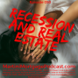 Artwork for Recession and Real Estate