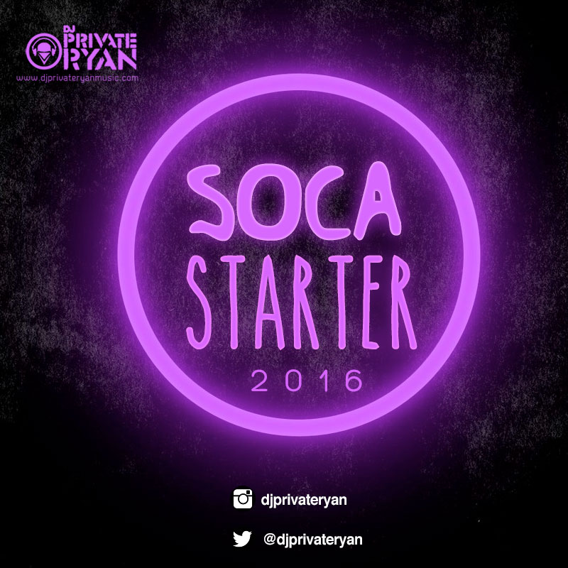 Private Ryan Presents Soca Starter 2016 (Preview to Soca Brainwash 2016)