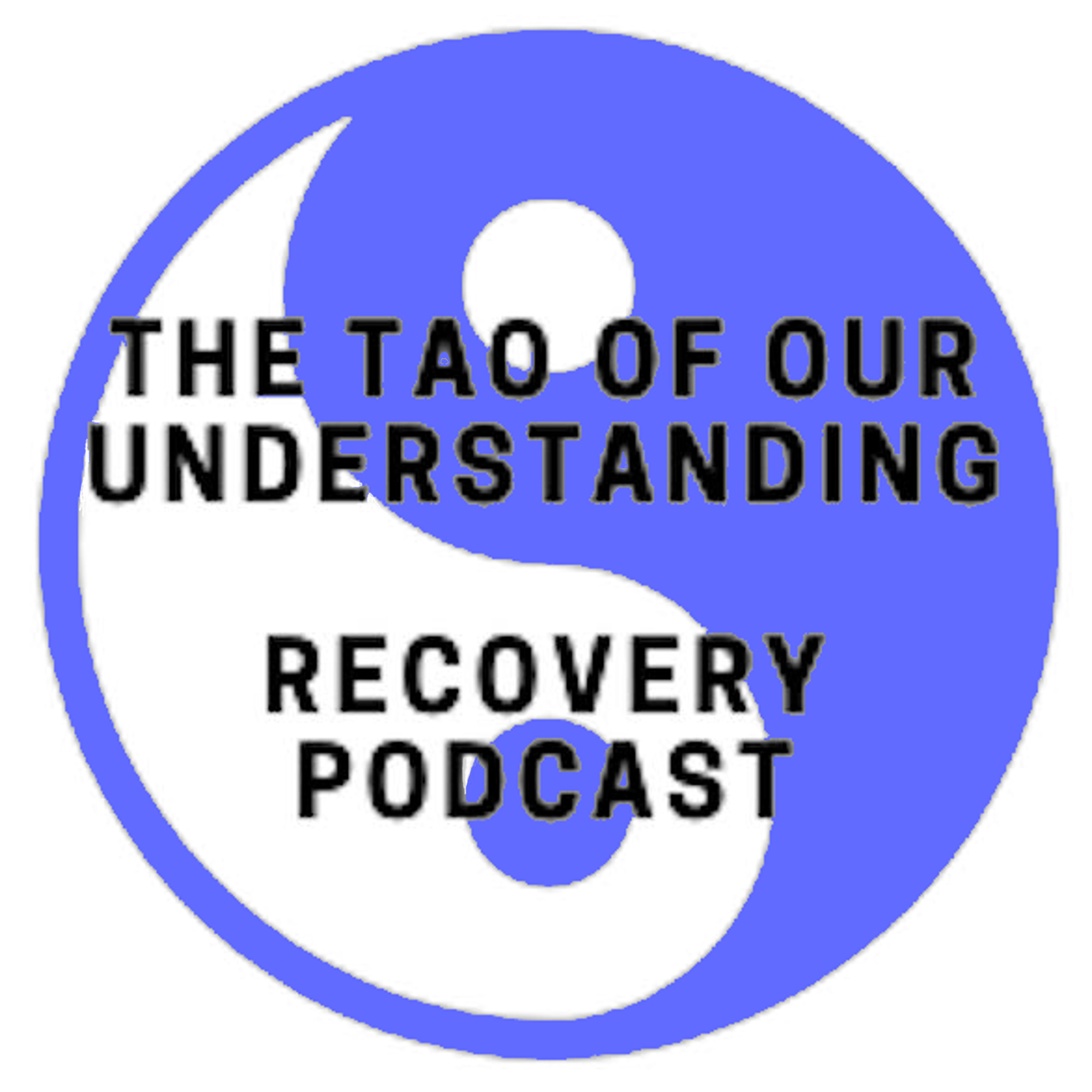 Tao of Our understanding Alcohol Recovery Podcast show art