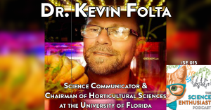 tSE 015 - Kevin Folta, Chairman of Horticultural Sciences at University of Florida
