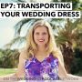 Artwork for 07: Transporting Your Wedding Dress