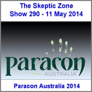 The Skeptic Zone #290 - 11.May.2014