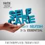 Artwork for 037: Self-Care Isn't Selfish - It Is Essential