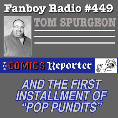 Fanboy Radio #449 - Tom Spurgeon LIVE