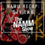 Artwork for NAMM Recap:  Day Two