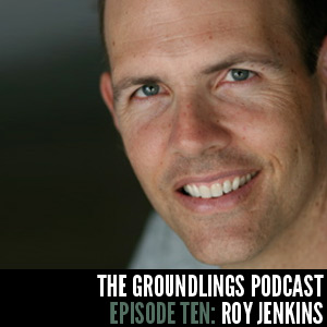 The Groundlings Podcast 10: Roy Jenkins