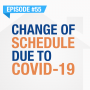 Artwork for Change Of Schedule Due To COVID-19 | Ep. #55