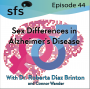 Artwork for Ep. 44: Sex Differences in Alzheimer's Disease with Dr. Roberta Diaz Brinton and Connor Wander