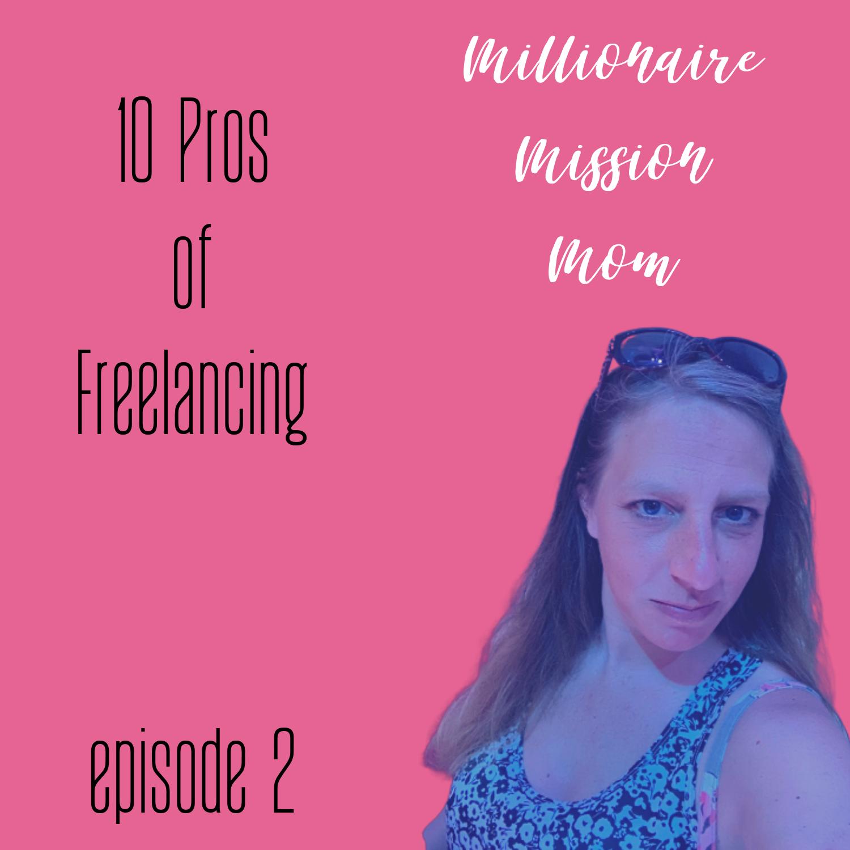 Artwork for Episode 2 | 10 Pros of Freelancing