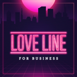 Love Line for Business #53 - We are not dead. Season 2 is coming soon!
