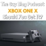 Artwork for TGBP 016 XBOX One X: Should You Get It? | The Guy Blog Podcast