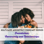 Artwork for EP 17 Self Care Architect Series, Community & Relationships