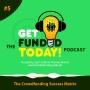 Artwork for Episode 0005 | The Crowdfunding Success Matrix