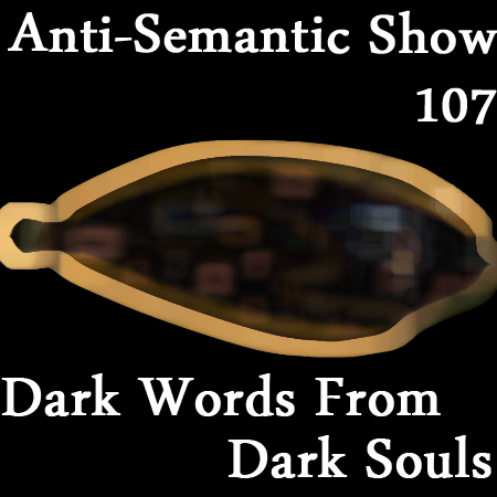 Episode 107 - Dark Words From Dark Souls