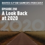 Artwork for Episode 250 - A Look Back at 2020