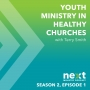 Artwork for Youth Ministry in Healthy Churches - S2 - Ep. 001