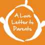 Artwork for A Love Letter to Parents