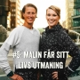 Artwork for #5: Malin får sitt livs utmaning