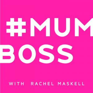 #mumboss with Rachel Maskell