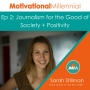 Artwork for 02: Journalism for the Good of Society + Positivity with Sarah Stillman
