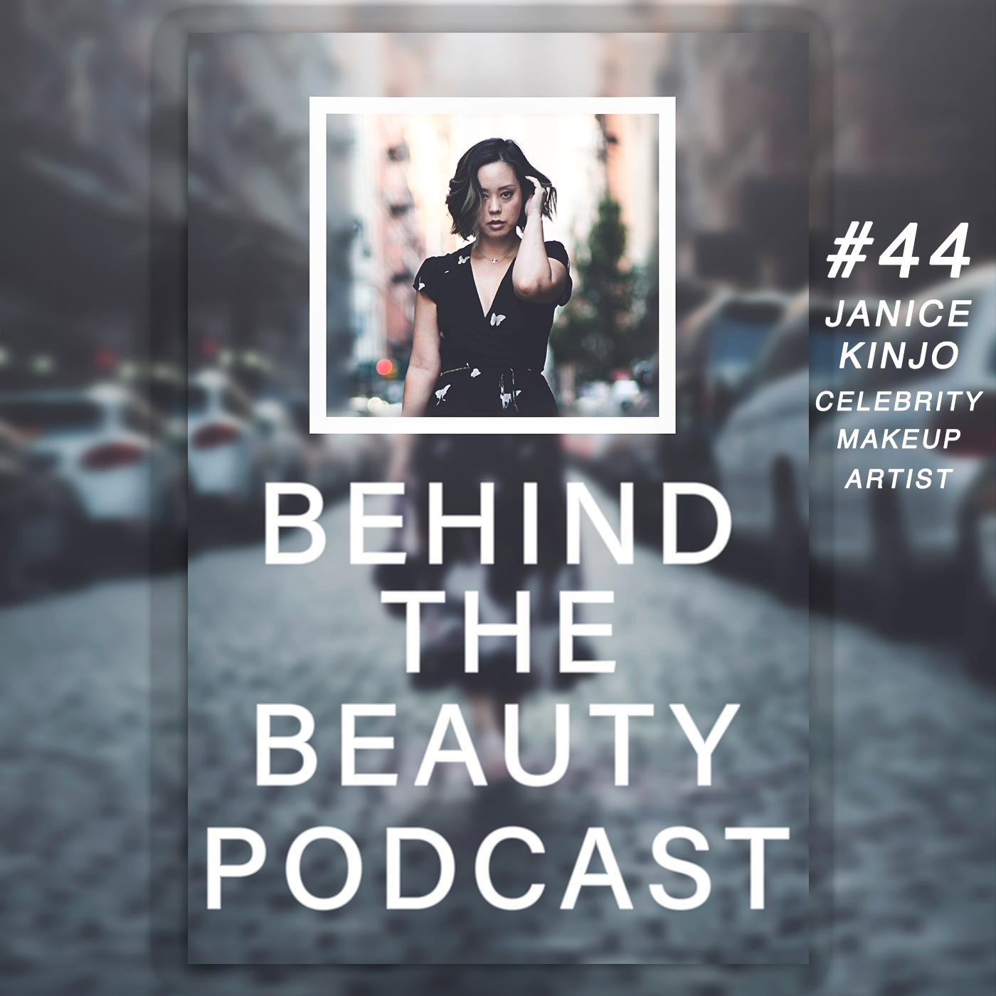 Artwork for 44: How to become a celebrity makeup artist WITH celebrity makeup artist Janice Kinjo