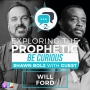 Artwork for Exploring the Prophetic with Will Ford (Season 2, Ep. 1)