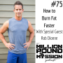 Artwork for EP 75 How to burn fat faster with Rob Dionne