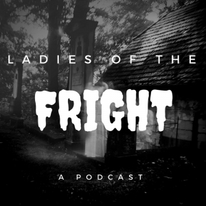 Ladies of the Fright