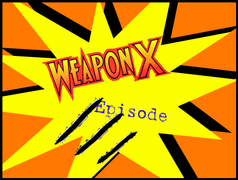 Cammy's Comic Corner - Weapon X Episode