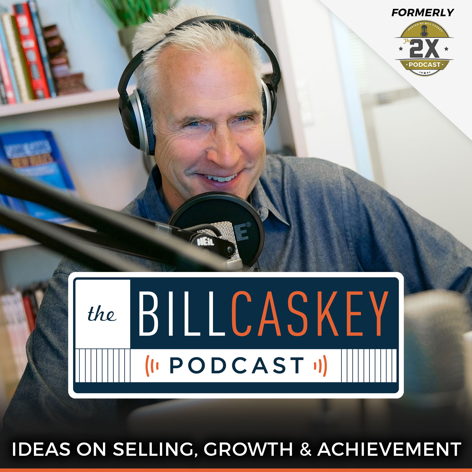 The Bill Caskey Podcast: High Impact Sales Training for Sellers and Leaders show art