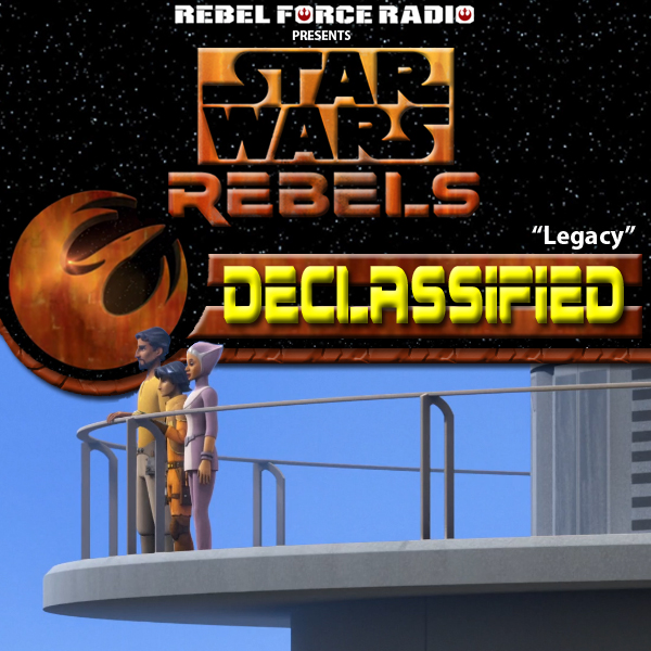 "Star Wars Rebels: Declassified ""Legacy"""