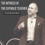 Artwork for The Witness of The Catholic Teacher