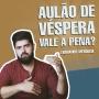 Artwork for Aulão de véspera - Vale a pena?