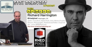 Stay Relevant: Richard Harrington on keeping it real.
