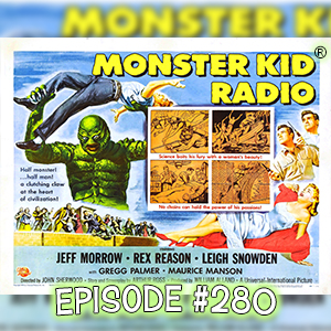 Monster Kid Radio #280 - The Creature Walks Among Us with Peter Rawlik (Part Two)