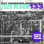 Artwork for #133: NXT Takeover: WarGames 2020 Review