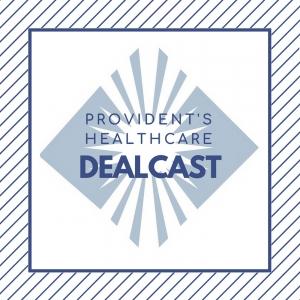 Provident's Healthcare Dealcast