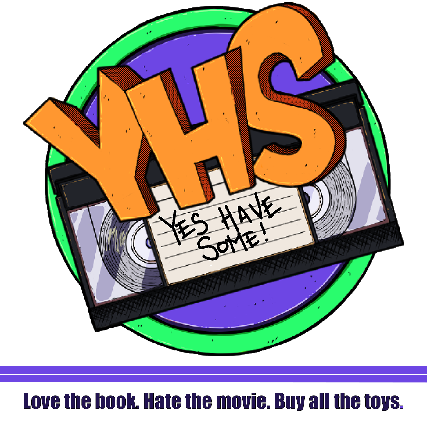 Yes Have Some: Star Wars, Ghostbusters,  Jurassic Park, Toys! logo