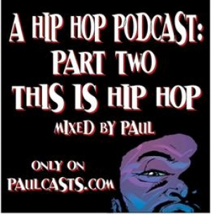 A Hip Hop Podcast: Part Two - This Is Hip Hop