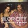 Artwork for 69- Unprecedented Grassroots Episode - Slop City