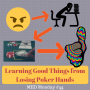 Artwork for Learning Good Things from Losing Poker Hands   MED Monday #44