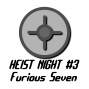 Artwork for Heist Night #3 Furious Seven