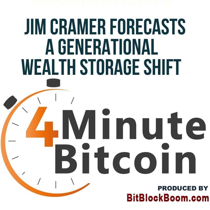 Jim Cramer Forecasts A Generational Wealth Storage Shift